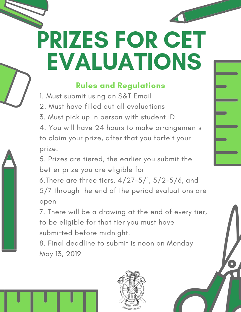 Rules and regulations: Must Submit using an S&T Email, Must have filled out all evaluations, Must pick up with Student ID, final deadline Monday, May 13th, 2019